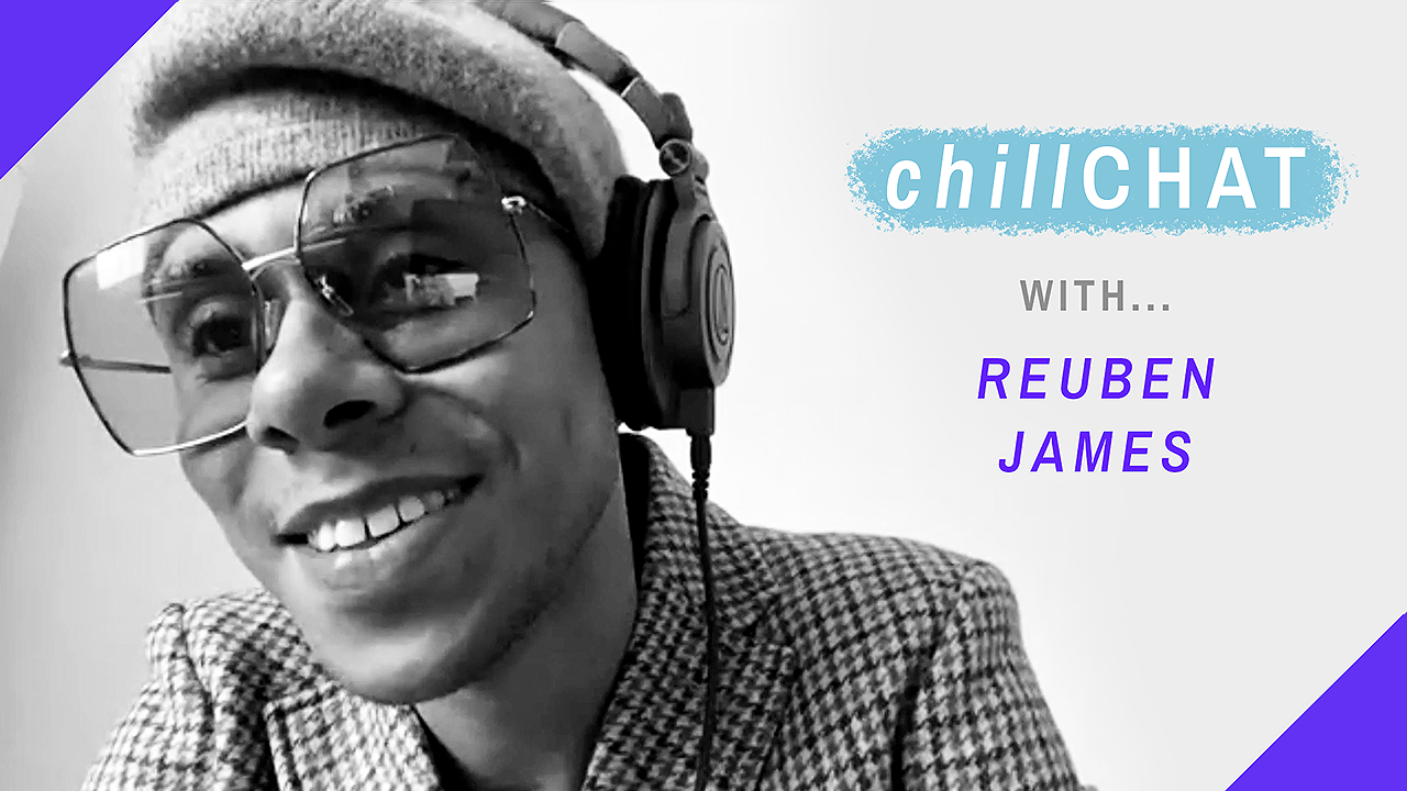 "Watch the first episode of our new series ""ChillChat"", with Reuben James"