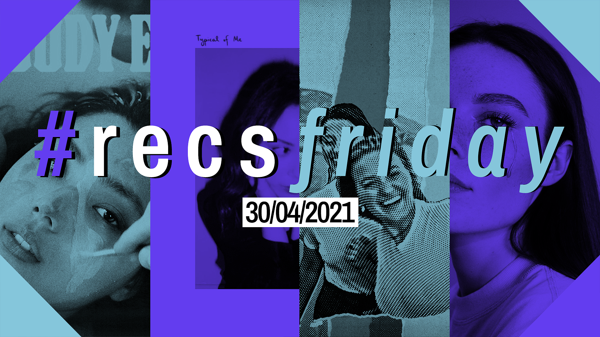 #RecsFriday : 30 avril, 2021
